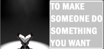 Powerful Wazifa To Make Someone To Do Something You Want
