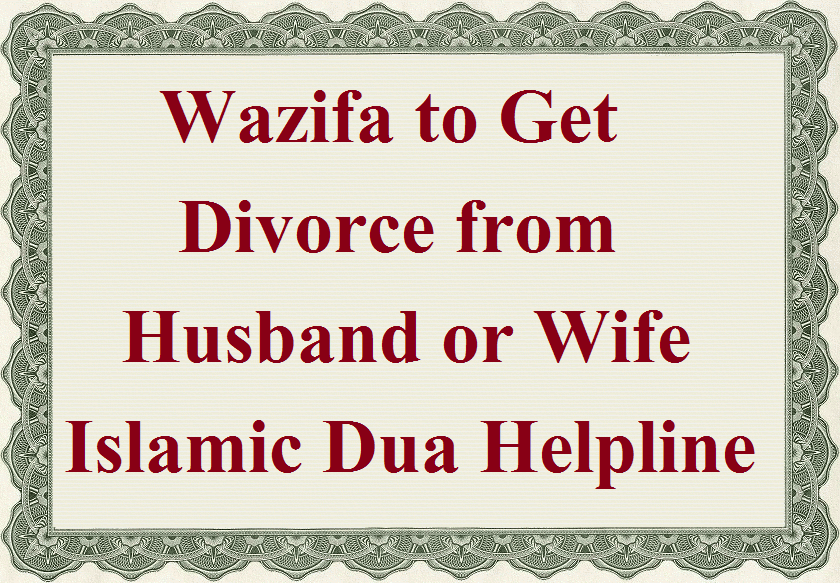 Wazifa to Get Divorce from Husband or Wife