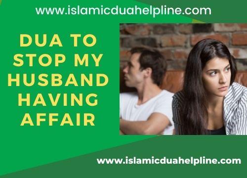 Dua to Stop My Husband Having Affair